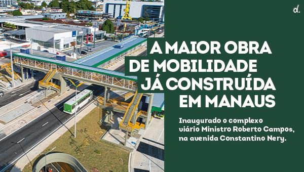 ESPECIAL PUBLICITÁRIO- Entregue, novo Complexo Viário Roberto Campos dá maior fluidez ao trânsito da cidade